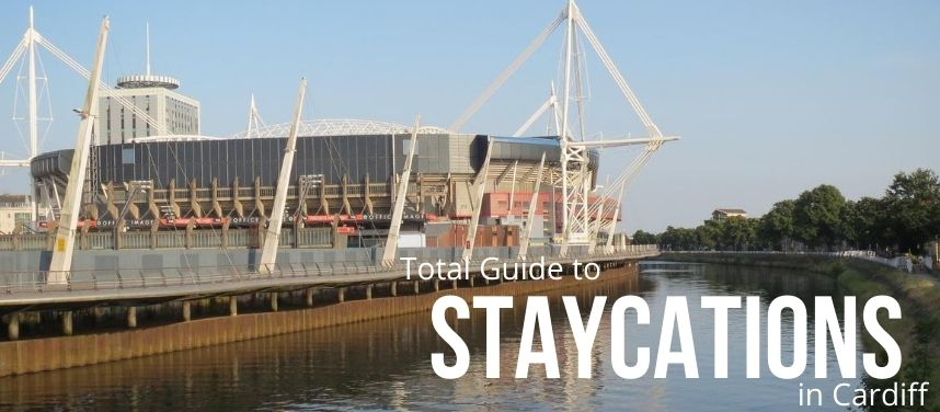 Staycations in Cardiff