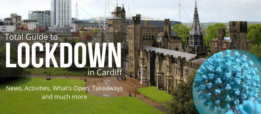 Total Guide to Lockdown in Cardiff