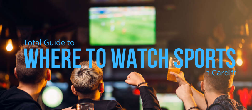 Where to Watch Sport in Cardiff